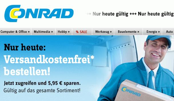 [CONRAD.DE] Nur heute! Versandkostenfreie Lieferung ab 20,- Euro Mindestbestellwert + 5,- Euro Gutschein!