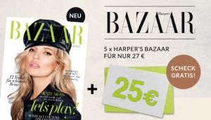 """5 Ausgaben der Zeitschrift """"HARPER'S BAZAAR"""" für 2,- Euro lesen dank 25,- Euro Barprämie"""