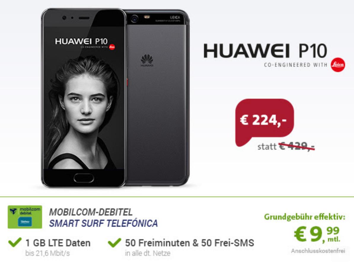 Huawei P10 mit Smart Surf (1GB + 50 Min + 50 SMS) nur 9,99 Euro + Zuzahlung 224,- Euro