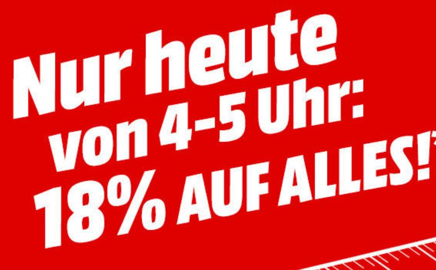 Megaknaller! Heute Nacht von 4 bis 5 Uhr fette 18% Rabatt auf Alles im MediaMarkt Onlineshop!