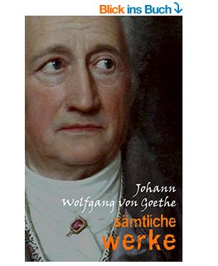 Gratis! Johann Wolfgang von Goethe: Sämtliche Werke Kindle Edition