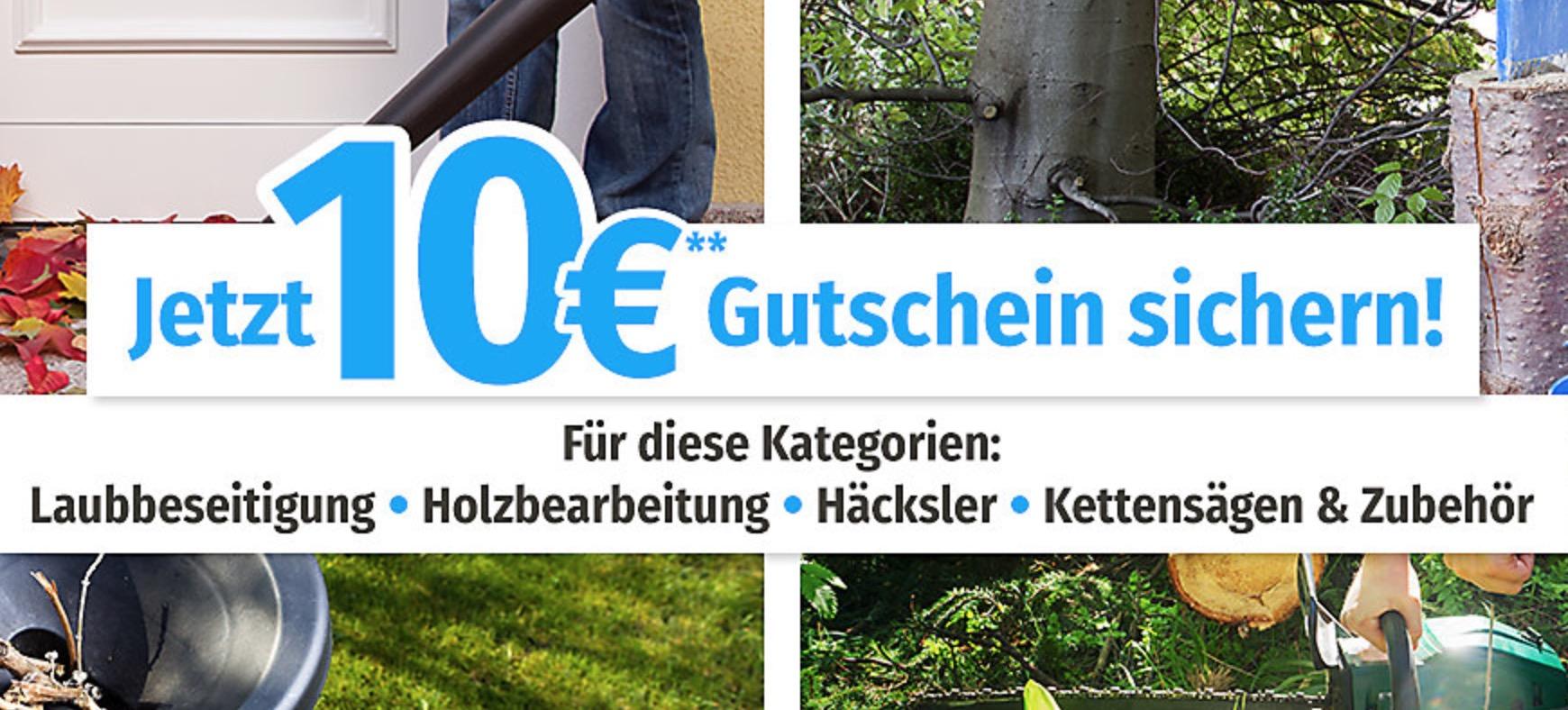 Nur noch heute: 10,- Euro Gutschein auf Laubbeseitigung, Holzbearbeitung, Häcksler und Kettensägen bei GartenXXL