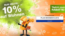 Nur heute: 10% Rabatt auf die Kategorie Wohnen im Plus Onlineshop