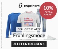 Engelhorn Mode Weekly Deal mit 10% auf Frühlingsmode + 5,- Euro Newslettergutschein