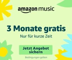 Wieder da: 3 Monate Amazon Music gratis testen – jederzeit kündbar!