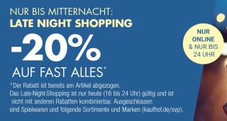 Nur bis 0:00 Uhr: Late-Night-Shopping bei Galeria Kaufhof mit 20% Rabatt auf fast Alles