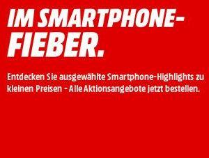 Smartphone Fieber bei Media Markt mit verschiedenen Handys zu günstigen Preisen