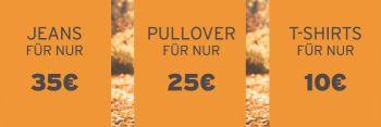 Jeans Direct: Jeans für 35,- Euro, Pullover für 25,- Euro, T-Shirts für 10,- Euro