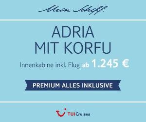 TUI Mein Schiff Wochenangebot z.B. 7 Nächte Adria inkl. Premium Alles Inklusive & Flug ab 1245,- Euro pro Person