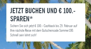 Urlaub bei Lidl-Reisen.de im Wert von mindestens 1200,- Euro buchen und 100,- Euro Cashback erhalten!