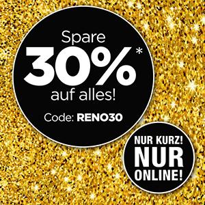 30% Rabatt auf das gesamte Sortiment im RENO Onlineshop