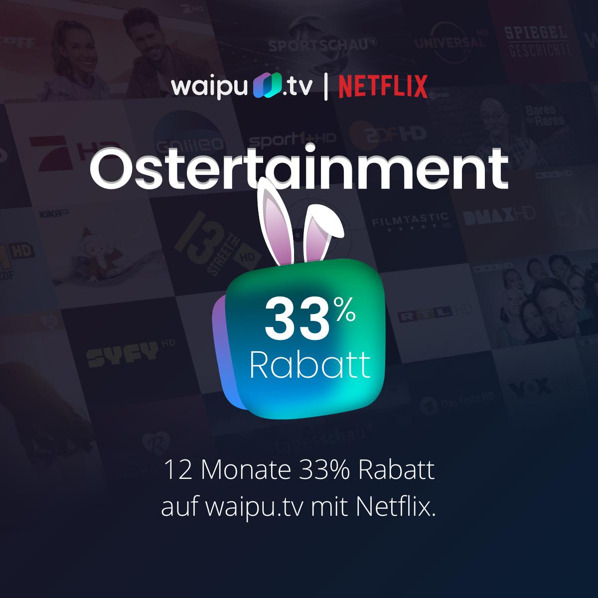 Ostertainment bei Waipu.tv mit 33% Rabatt: 12 Monate Perfect Plus für 8,70€ oder Perfect Plus mit Netflix für nur 16,41€/Monat